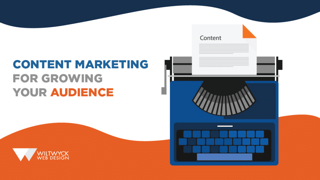 Content Marketing for Growing Your Audience